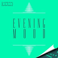Classical Music Experience - Evening Mood — Джузеппе Верди, Морис Равель, Пьетро Масканьи