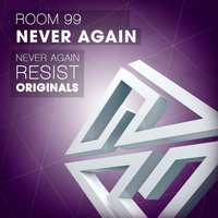 Never Again — Room 99