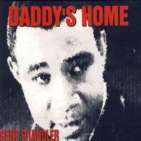 Daddy's Home — Gene Chandler