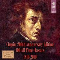 Chopin: 200th Anniversary Edition - 100 All-Time Classics 1810-2010 — сборник