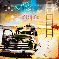 Come Up Here — Don Potter