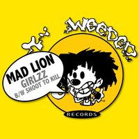GIRLZZ b/w SHOOT TO KILL — Mad Lion