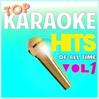 Top Karaoke Hits of All Time, Vol. 1 — Drunken Singers