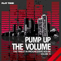 Pump Up the Volume - The Finest In Progressive House, Vol. 15 — сборник