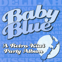 A Retro Kiwi Party Album — Baby Blue