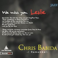 I Remember... Leslie — Chris Babida
