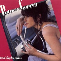 Bad Day for Trains — Patricia Conroy