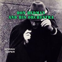 Spring Caper — Don Redman & His Orchestra