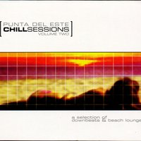 Chill Out: Punta Del Este Sessions Vol. II — Various Artists - Music Brokers