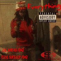 Everything — Lil Dread FDG