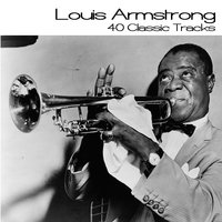 40 Classic Tracks — Louis Armstrong