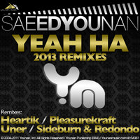Yeah Ha 2013 Remixes — Saeed Younan