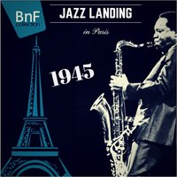 1945: Jazz Landing in Paris — сборник