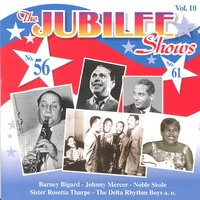The  Jubilee Shows No. 56 & No. 61 — Barney Bigard, Johnny Mercer, Sister Rosetta Tharpe