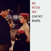 Be With Me — Count Basie