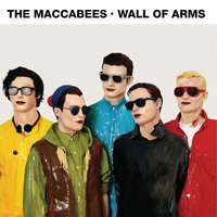 Wall Of Arms — The Maccabees