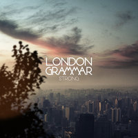 Strong EP — London Grammar