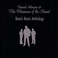 Beach Music Anthology — General Johnson & Chairmen Of The Board