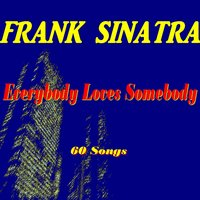 Everybody Loves Somebody ! — Frank Sinatra