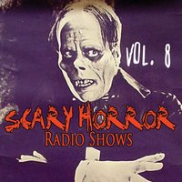 Scary Horror Radio Shows Vol. 8 — сборник