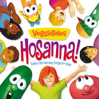Hosanna! Today's Top Worship Songs For Kids — VeggieTales