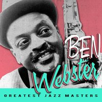 Greatest Jazz Masters — Ben Webster