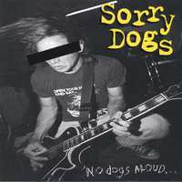 No Dogs Aloud — Sorry Dogs