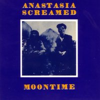 Moontime — Anastasia Screamed