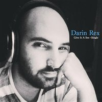 Give It a See — Darin Rex