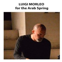 Luigi Morleo for the Arab Spring — Luigi Morleo