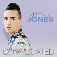 Complicated — Jeff True Jones