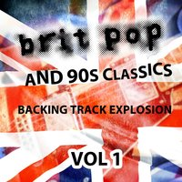 Britpop and 90's Classics - Backing Track Explosion, Vol. 1 — UK-90