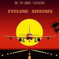 Eyeland Airlines — The 5th Galaxy Orchestra