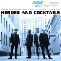 Heroes and Cocktails — Robb Roy
