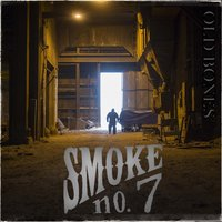 Old Bones — Smoke No. 7