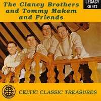 The Clancy Brothers / Tommy Makem and Friends - Celtic Classic Treasures — сборник