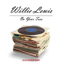 On Your Toes — Willie Lewis