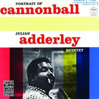 Portrait Of Cannonball — Cannonball Adderley Quintet
