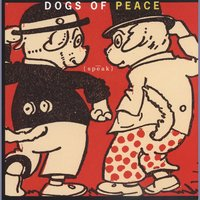 Speak — Dogs Of Peace