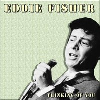 Thinking of You — Fisher, Eddie, Eddie Fisher