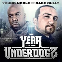 The Year of the Underdogz — Young Noble, Gage Gully