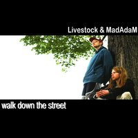 Walk Down the Street — Livestock, MadAdaM