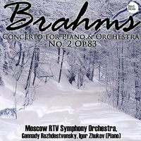 Brahms: Concerto for Piano & Orchestra No. 2 Op.83 — Moscow RTV Symphony Orchestra & Gennady Rozhdestvensky