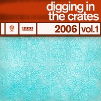 Digging In The Crates: 2006 Vol. 1 — Digging In The Crates: 2006 Vol. 1