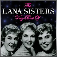 The Very Best Of — The Lana Sisters