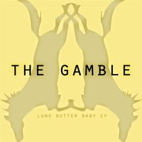 Lung Butter Baby — The Gamble