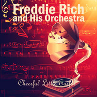 Cheerful Little Earful — Freddie Rich and His Orchestra