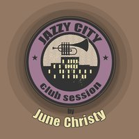 JAZZY CITY - Club Session by June Christy — Джордж Гершвин, June Christy