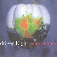 Watermelon — Driver Eight