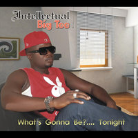 What's Gonna Bee?........tonight — Intellectual Big Tee